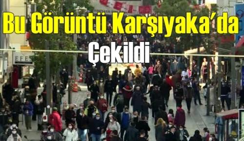 İzmir'de Vakalar hat safhada !dışarıda yoğunluk hız kesmiyor!