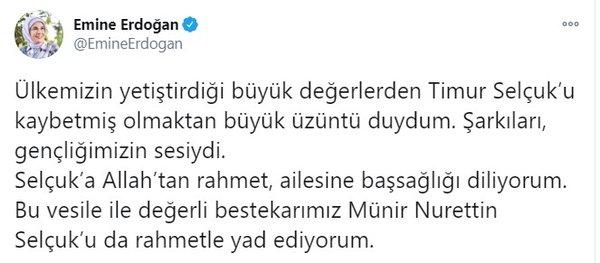 Cumhurbaşkanı Recep Tayyip Erdoğan'ın eşi Emine Erdoğan, 74 yaşında hayatını kaybeden Türk sanat müziği bestecisi Timur Selçuk için taziye mesajı yayımladı.