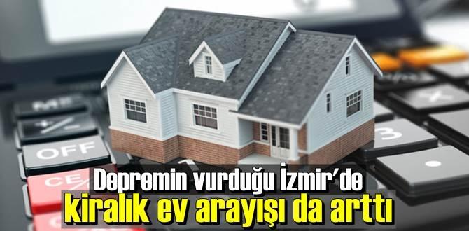 Depremin vurduğu İzmir'de kiralık ev arayışı da arttı.