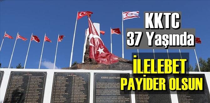 BUGÜN KKTC'nin kuruluşunun 37. yıl dönümü! iLELEBET PAYİDAR OLA..