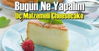 Bugün Ne Yapalım – Üç Malzemeli Cheesecake