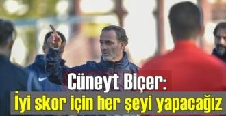 Cüneyt Biçer: Hedefimiz İyi bir skor!