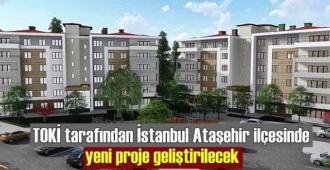 TOKİ tarafından İstanbul Ataşehir ilçesinde yeni proje geliştirilecek