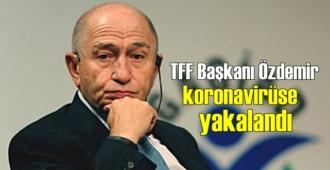 Başkan Özdemir'de Covid-19'a yakalandı