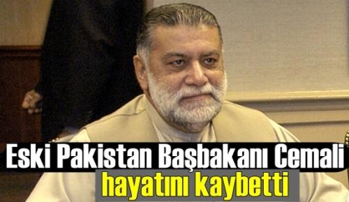 Eski Pakistan Başbakanı 76 yaşındaki Cemali hayatını kaybetti!