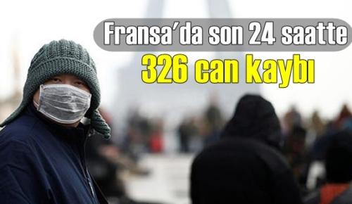 Fransa'da Dün Virüsten, bir günde 326 can kaybı yaşandı!