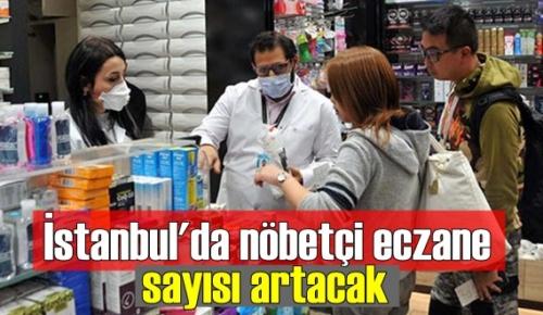 İstanbul'da nöbetçi eczane sayısı üç kat artırılacak!