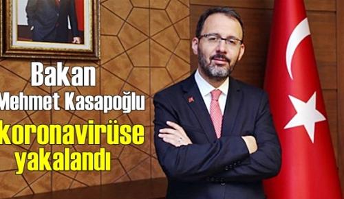 Bakan Mehmet Kasapoğlu: Yapılan Covid-19 testim pozitif çıktı!
