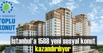 İstanbul'a 1588 yeni sosyal konut kazandırılıyor
