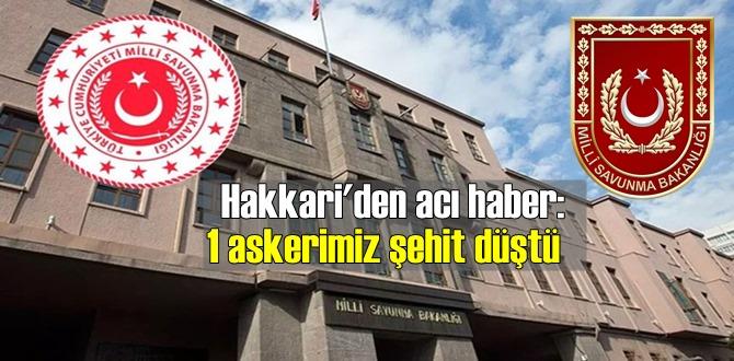 MSB Acı Haberi duyurdu: Hakkari'de 1 Mehmetcik Şehit Oldu