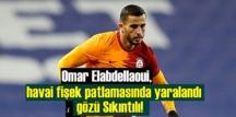Omar Elabdellaoui, havai fişek patlamasında yaralandı gözü Sıkıntılı!