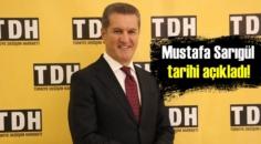 Mustafa Sarıgül net bir tarih verdi!