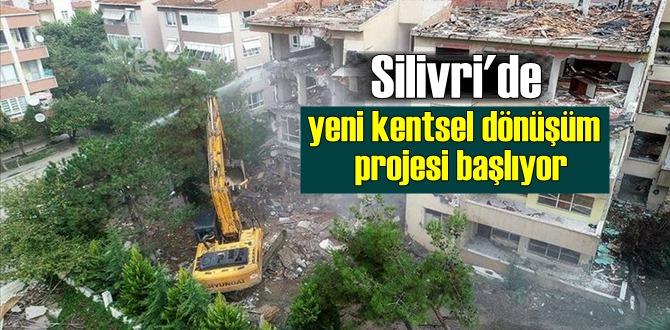 Silivri'de yeni kentsel dönüşüm projesi başlıyor