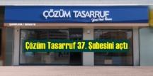 Çözüm Tasarruf 37. Şubesini Ankara Çankaya'da açtı