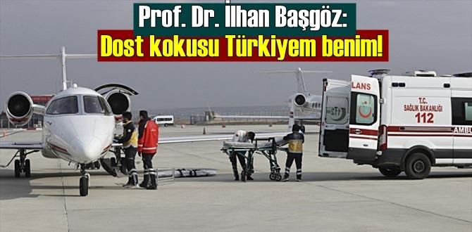 Prof. Dr. İlhan Başgöz: Dost kokusu Türkiyem benim!