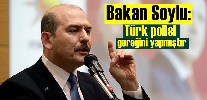 Bakan Soylu: Türk polisi gereğini yapmıştır, illegal gruplara izin verilmez!