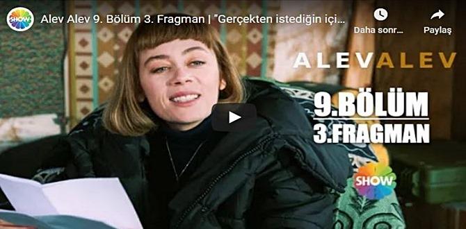 6 Ocak – Alev Alev 9.Bölüm 3. Fragmanına bakıver