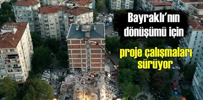 Bayraklı'da 'İzmir modeli' ile dönüşüm yapılacak