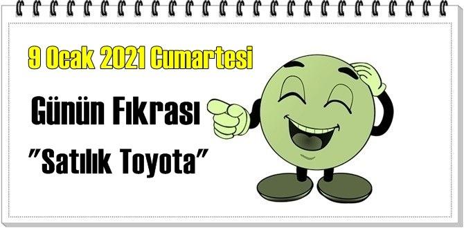 Günün Komik Fıkrası – Satılık Toyota / 9 Ocak 2021 Cumartesi