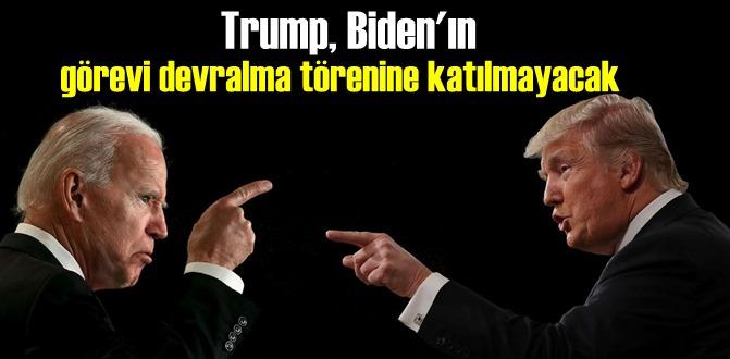 Trump, Biden'ın yemin törenine katılmayacak!