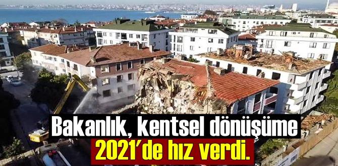 Bakanlık, kentsel dönüşüme 2021'de hız verdi