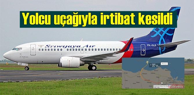 Sriwijaya Havayolları'na ait Yolcu uçağıyla irtibat kesildi