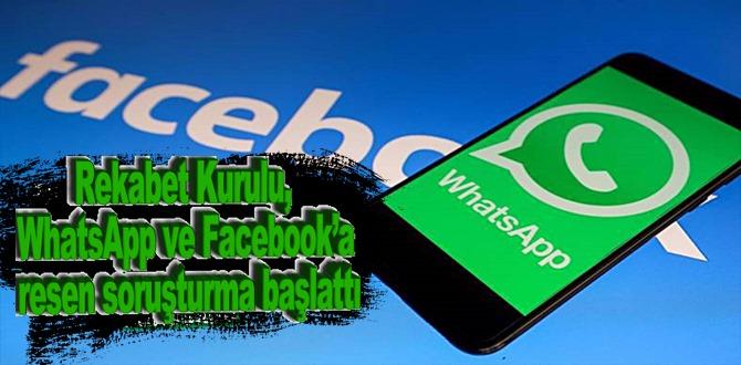 Rekabet Kurulu, WhatsApp ve Facebook'a resen soruşturma başlattı