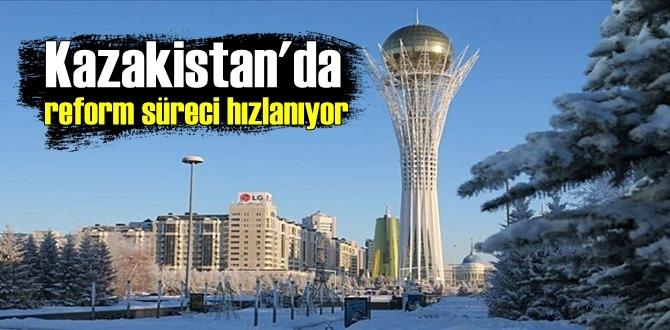 Kazakistan'da reform süreci hızla devam ediyor!