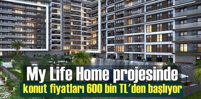 My Life Home projesinde konut fiyatları 600 bin TL'den başlıyor