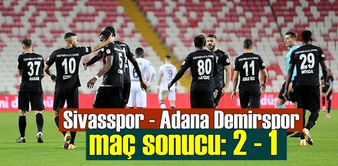 Ziraat Türkiye Kupasın'da Sivasspor - Adana Demirspor maç sonucu: 2 - 1