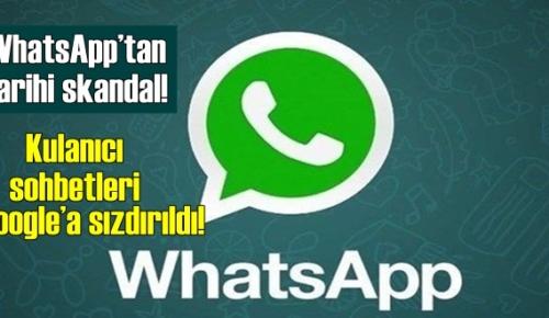 WhatsApp'tan tarihi skandal! Kulanıcı sohbetleri Google'a sızdırıldı