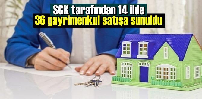 SGK tarafından 14 ilde 36 gayrimenkul satışa sunuldu