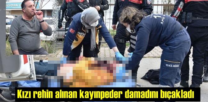Antalya'da Kızı için damadını bıçakladı!