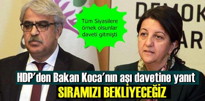 HDP'den Aşı davetine yanıt geldi: Biz sıramızı bekleyeceğiz!