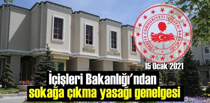 15 Ocak İçişleri Bakanlığı yeni bir sokağa çıkma kısıtlama genelgesi yayımlandı