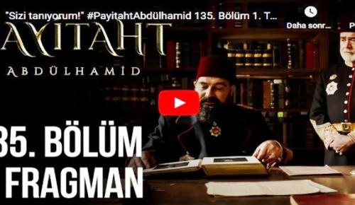 16 Ocak – Payitaht Abdülhamid 135.Bölüm Fragmanına bakıver