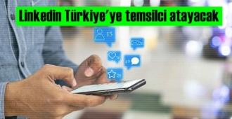 Türkiye istemişti! Linkedin Türkiye'ye temsilci atayacak