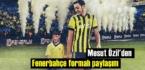 Mesut Özil'den Fenerbahçe formalı 'Geçmiş ve Gelecek' paylaşımı ilgi çekti!