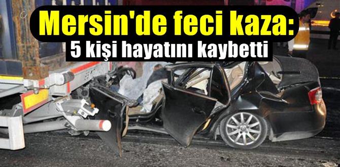 Acı bilanço,Mersin Tarsus'ta feci kaza: 5 kişi hayatını kaybetti