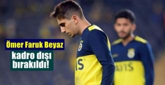 Fenerbahçe'de Ömer Faruk Beyaz yanlız kaldı!