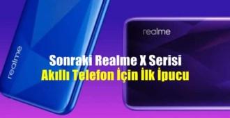 Future ready, Sonraki Realme X Serisi Akıllı Telefon İçin İlk sızıntılar yayıldı!