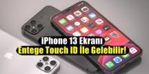 iPhone 13'den sızıntılar! iPhone 13 Ekranı Entege Touch ID..