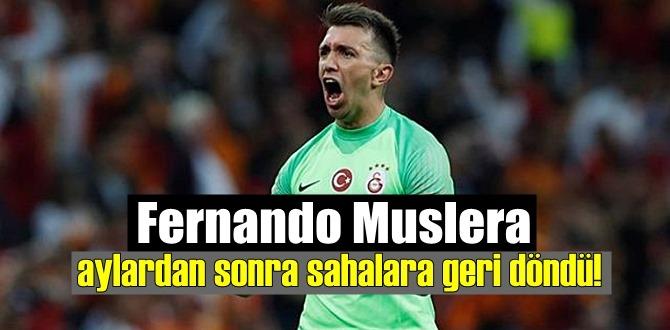 Fernando Muslera, nihayet Sahalarda!