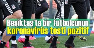 Süper Lig'in 20'nci haftasında Beşiktaş'ta bir koronavirüs vakası!