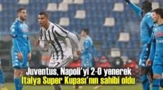 İtalya Super Kupası'nın yeni sahibi Juventus oldu