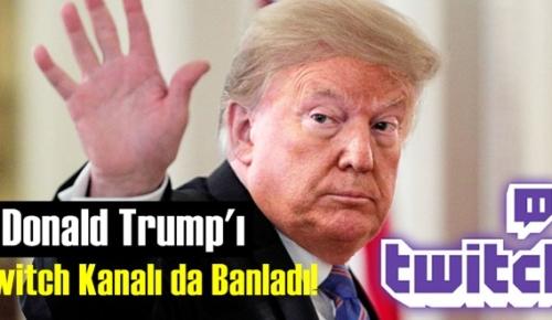 Donald Trump'ı Twitch Kanalı da Banladı!