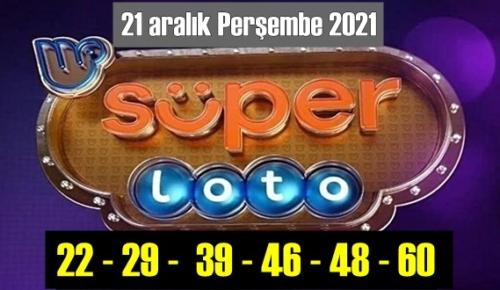 21 aralık Perşembe 2021/ Süper loto sonuçları: 22 – 29 – 39 – 46 – 48 – 60