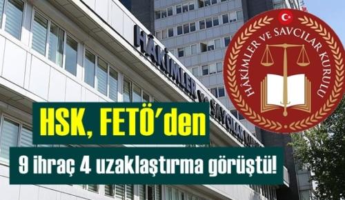 HSK, FETÖ'den 9 ihraç 4 uzaklaştırma görüştü!