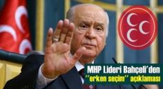 MHP Lideri Devlet Bahçeli'den Sert erken seçim açıklaması!