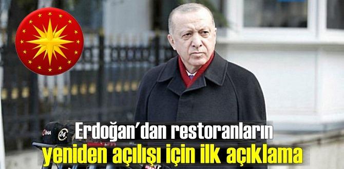 Cumhurbaşkanı Erdoğan, Restoranlar ve Kafelerin açılışı için: O riski şuan almak istemiyoruz!